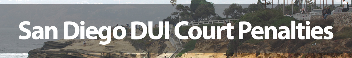 San Diego DUI Court Penalties